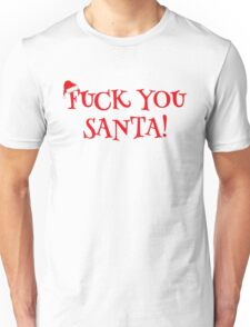 Santa Claus Holiday Happy New Year Merry Christmas Funny Sarcastic T-Shirts Unisex T-Shirt