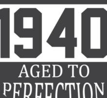 Vintage 1940 Aged To Perfection Sticker
