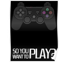 So you want to play? - BLACK EDITION Poster