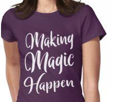 Making Magic Happen Womens Fitted T-Shirt