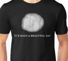 Its such a beautiful day + logo Unisex T-Shirt