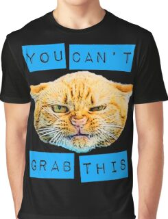 You Can't Grab this! Graphic T-Shirt
