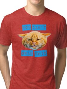 You Can't Grab this! Tri-blend T-Shirt