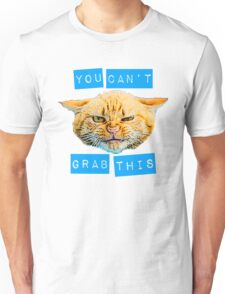 You Can't Grab this! Unisex T-Shirt