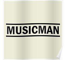 Musicman (black) Poster