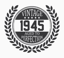 Vintage 1945 Aged To Perfection by 4season