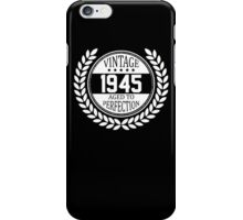 Vintage 1945 Aged To Perfection iPhone Case/Skin
