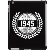 Vintage 1945 Aged To Perfection iPad Case/Skin
