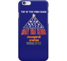 Muay Thai Nation- Top of the Food Chain iPhone Case/Skin