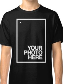 Your photo here - White - shirt - frame - design - clean - for date Classic T-Shirt