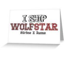 I Ship wolfstar Greeting Card