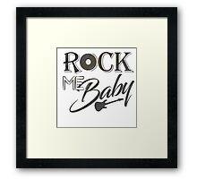 Rock Me Baby Framed Print
