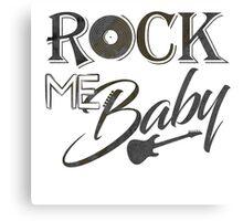 Rock Me Baby Canvas Print