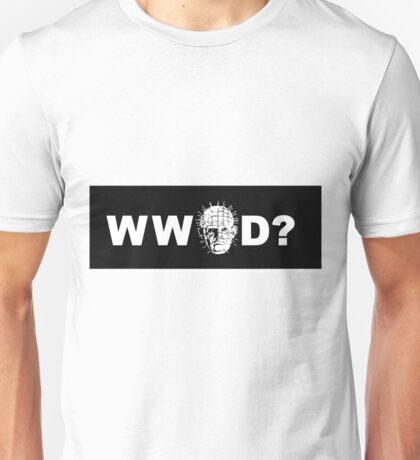 What Would Pinhead Do? Unisex T-Shirt