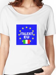 ITALEXIT Italy leave the EU Women's Relaxed Fit T-Shirt