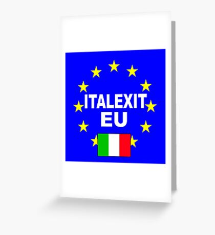 ITALEXIT Italy leave the EU Greeting Card