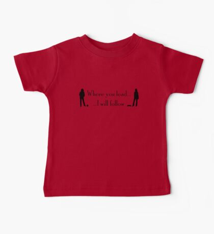"""""""Where You Lead…"""" – Gilmore Girls Design Baby Tee"""