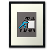PIXEL PUSHER Framed Print