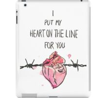 I put my heart on the line for you iPad Case/Skin