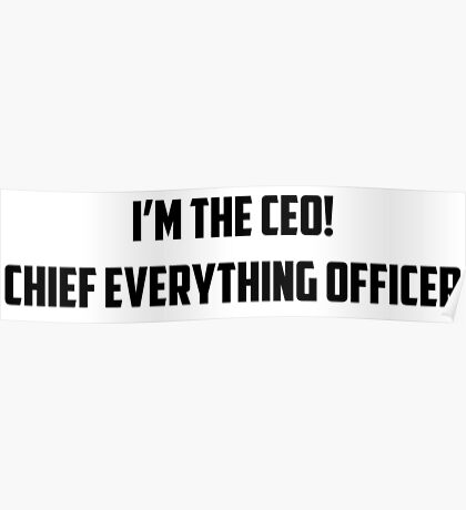 Chief Everything Officer Poster