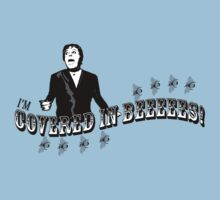 I'm COVERED IN BEES! T-Shirt