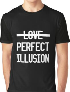 PERFECT ILLUSION Graphic T-Shirt