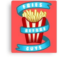 Fries Before Guys Canvas Print