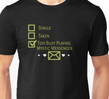 Too Busy Playing Mystic Messenger Unisex T-Shirt