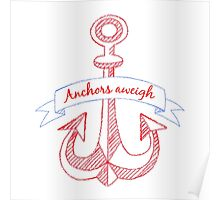 Anchors aweigh! Poster