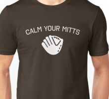 Calm your Mitts Unisex T-Shirt