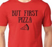 But First Pizza Unisex T-Shirt