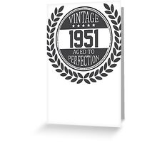 Vintage 1951 Aged To Perfection Greeting Card