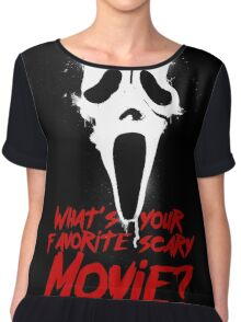 what is your favorite scary movie Chiffon Top