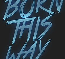 Born This Way Era  by artpopp