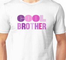 Cool Brother Gift Design Unisex T-Shirt
