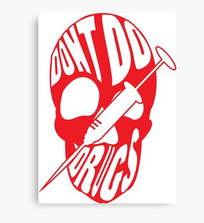 Don't Do Drugs. Canvas Print