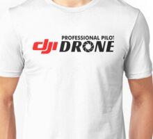 DJI Drone Professional Pilot Unisex T-Shirt