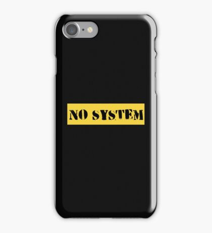 Protest Quote No System iPhone Case/Skin