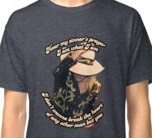 Hear My Sinner's Prayer Classic T-Shirt