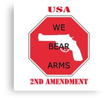 USA- WE BEAR ARMS- 2nd Amendment Canvas Print