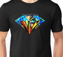 Shine bright like a diamond. Unisex T-Shirt