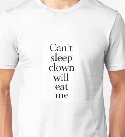 Can't Sleep, Clown Will Eat Me Unisex T-Shirt