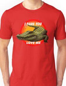 "Crocodile Love - ""I DARE YOU TO LOVE ME"" Unisex T-Shirt"