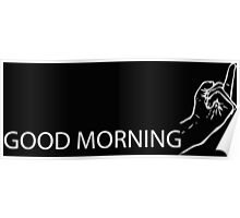 Cool funny and modern gifts design - Good morning irony Poster