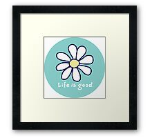 Life Is Good Framed Print