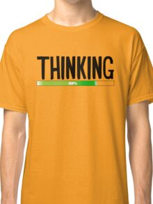 Thinking Process at 82% - cool funny and modern gifts design Classic T-Shirt