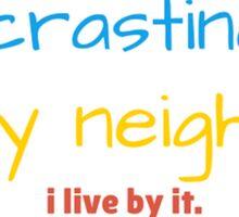 Procrastination is my neighbor Sticker