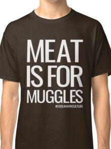 Meat is for Muggles (black) Classic T-Shirt