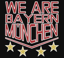 We Are Bayern Munchen  by TriStar