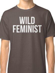 Wild Feminist Classic T-Shirt